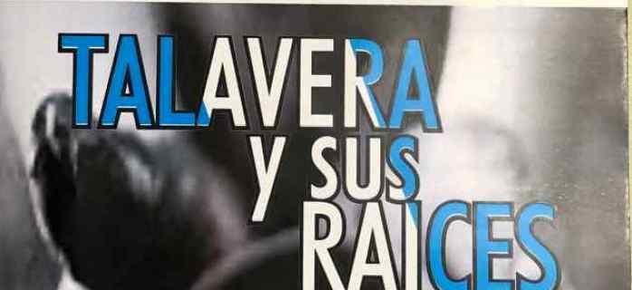 XXXVI SEMANA CULTURAL : TALAVERA Y SUS RAICES